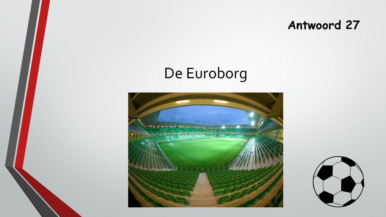 Antwoord 27 De Euroborg