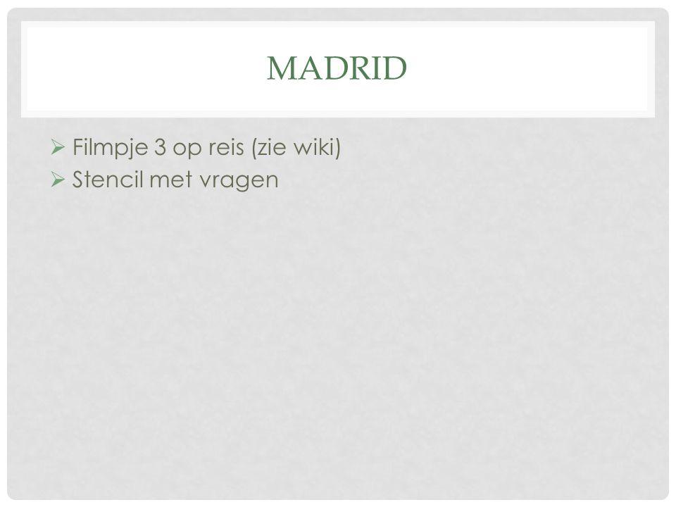 MADRID  Filmpje 3 op reis (zie wiki)  Stencil met vragen