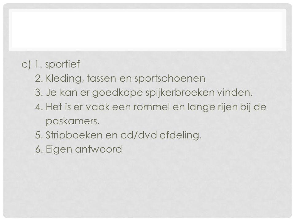 c) 1. sportief 2. Kleding, tassen en sportschoenen 3.
