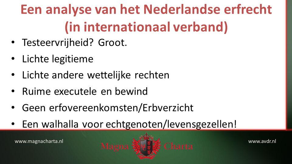 Een analyse van het Nederlandse erfrecht (in internationaal verband) Testeervrijheid.