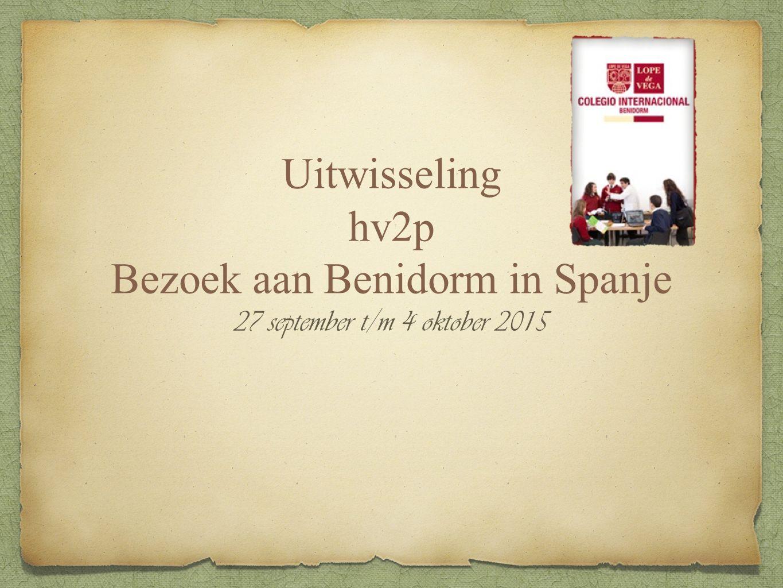 Uitwisseling hv2p Bezoek aan Benidorm in Spanje 27 september t/m 4 oktober 2015