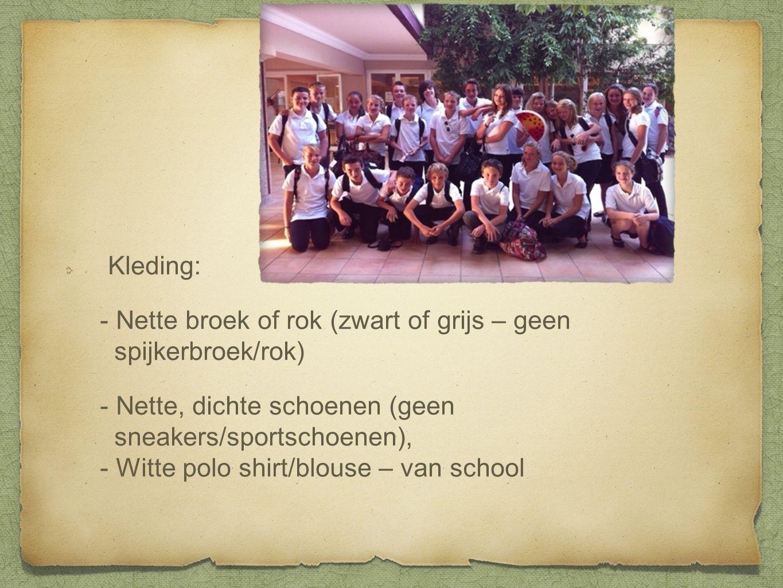 Kleding: - Nette broek of rok (zwart of grijs – geen spijkerbroek/rok) - Nette, dichte schoenen (geen sneakers/sportschoenen), - Witte polo shirt/blouse – van school
