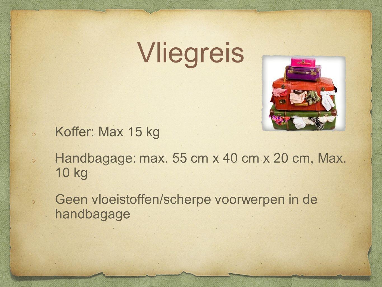 Vliegreis Koffer: Max 15 kg Handbagage: max. 55 cm x 40 cm x 20 cm, Max.