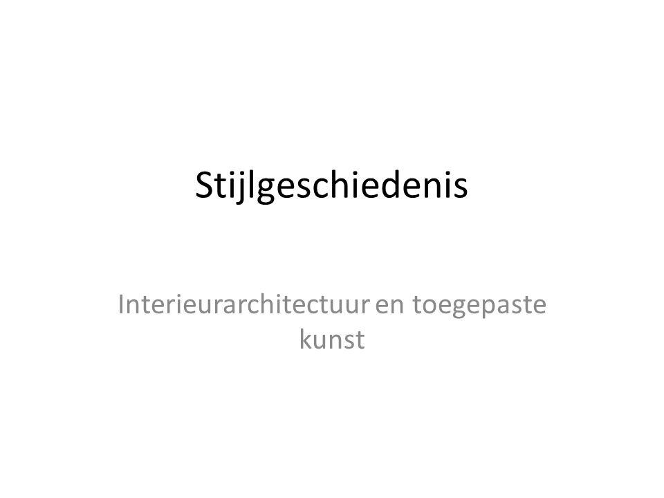 Stijlgeschiedenis Interieurarchitectuur en toegepaste kunst