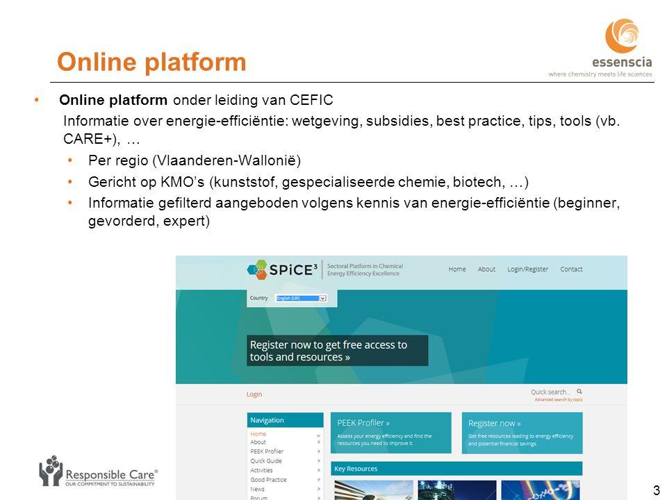 Online platform Online platform onder leiding van CEFIC Informatie over energie-efficiëntie: wetgeving, subsidies, best practice, tips, tools (vb.