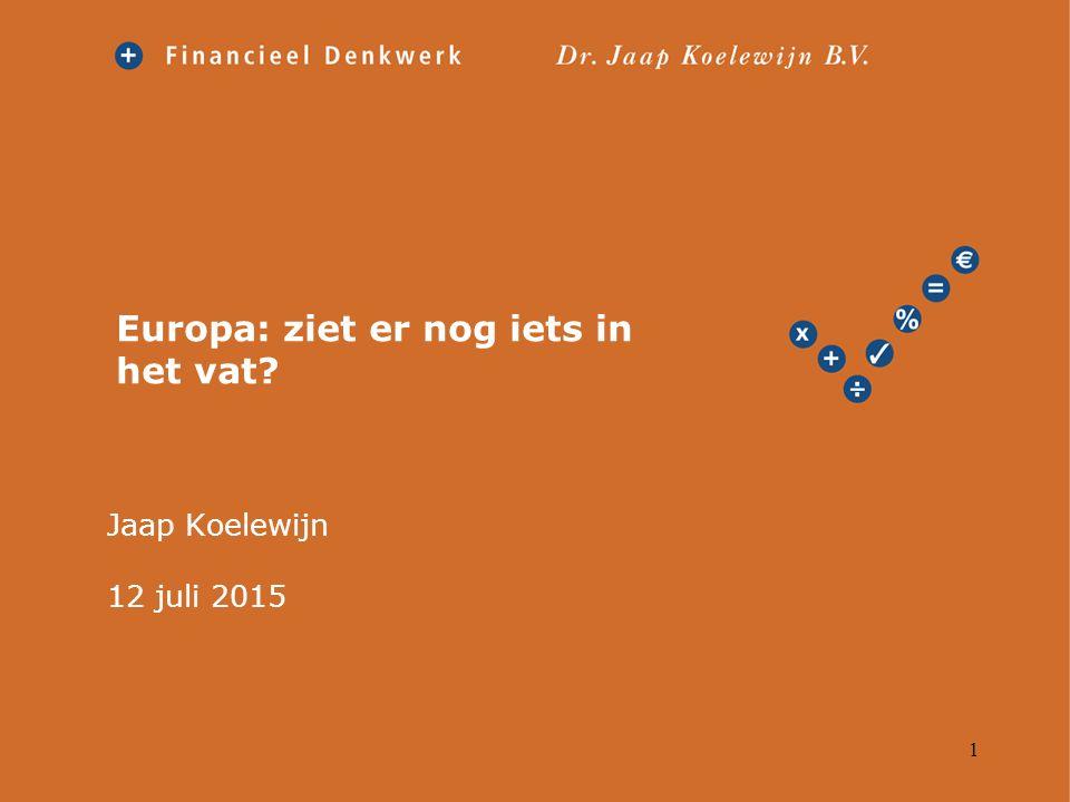 1 Europa: ziet er nog iets in het vat? Jaap Koelewijn 12 juli 2015