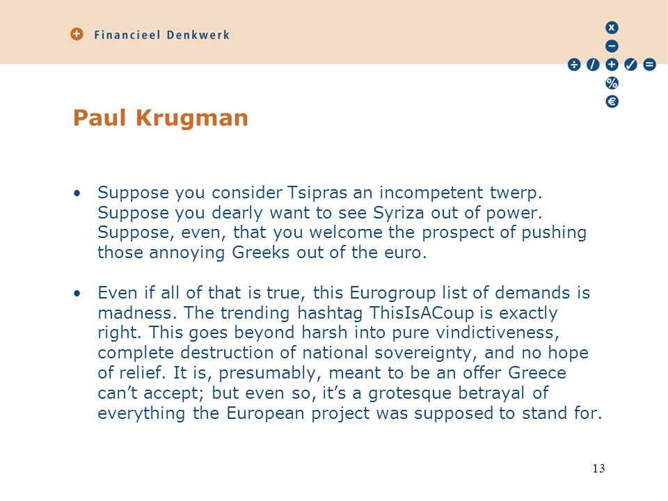 Paul Krugman Suppose you consider Tsipras an incompetent twerp.