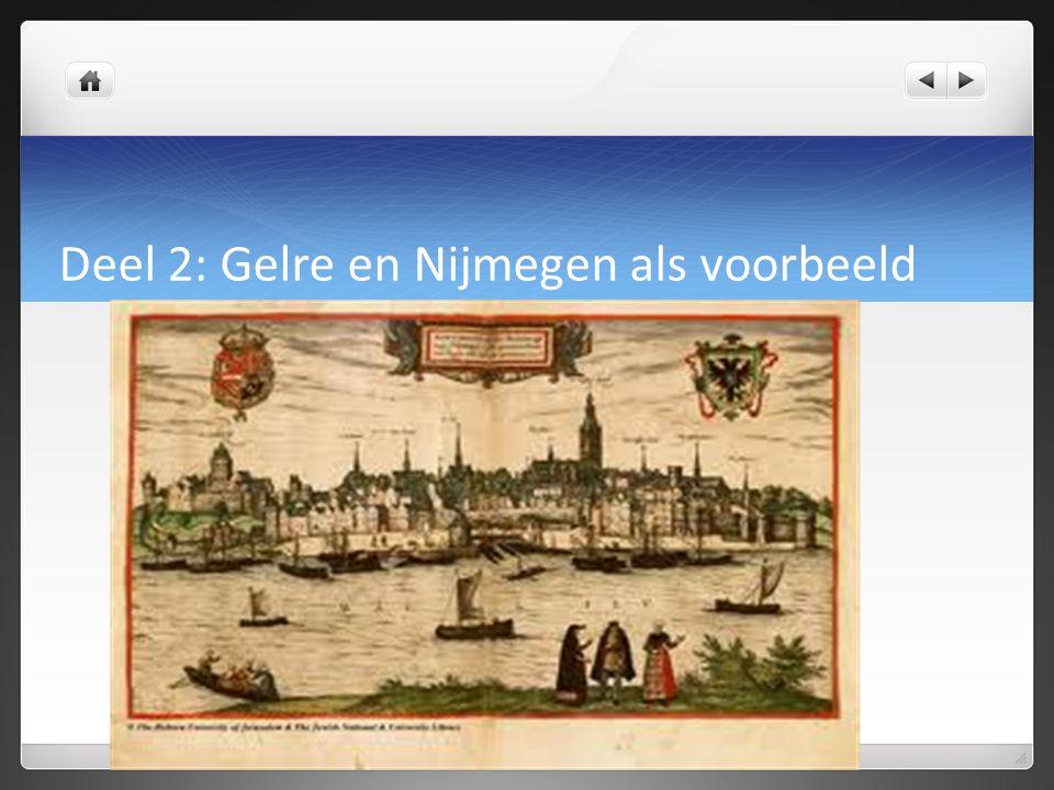 Deel 2: Gelre en Nijmegen als voorbeeld