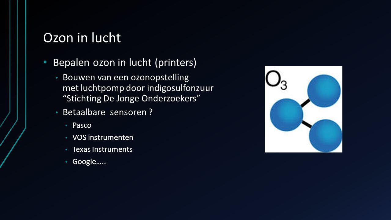 """Ozon in lucht Bepalen ozon in lucht (printers) Bouwen van een ozonopstelling met luchtpomp door indigosulfonzuur """"Stichting De Jonge Onderzoekers"""" Bet"""