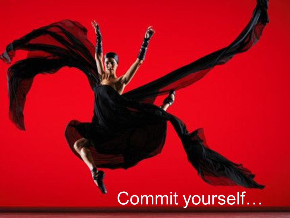 Commit yourself…