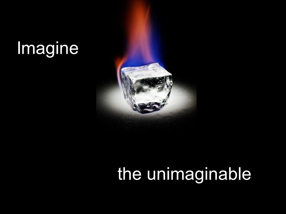 the unimaginable Imagine