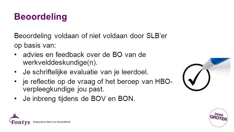 Beoordeling Beoordeling voldaan of niet voldaan door SLB'er op basis van: advies en feedback over de BO van de werkvelddeskundige(n). Je schriftelijke