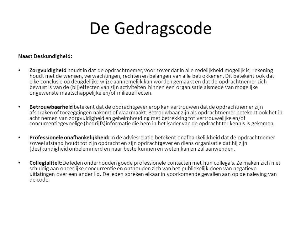 De Gedragscode Naast Deskundigheid: Zorgvuldigheid houdt in dat de opdrachtnemer, voor zover dat in alle redelijkheid mogelijk is, rekening houdt met