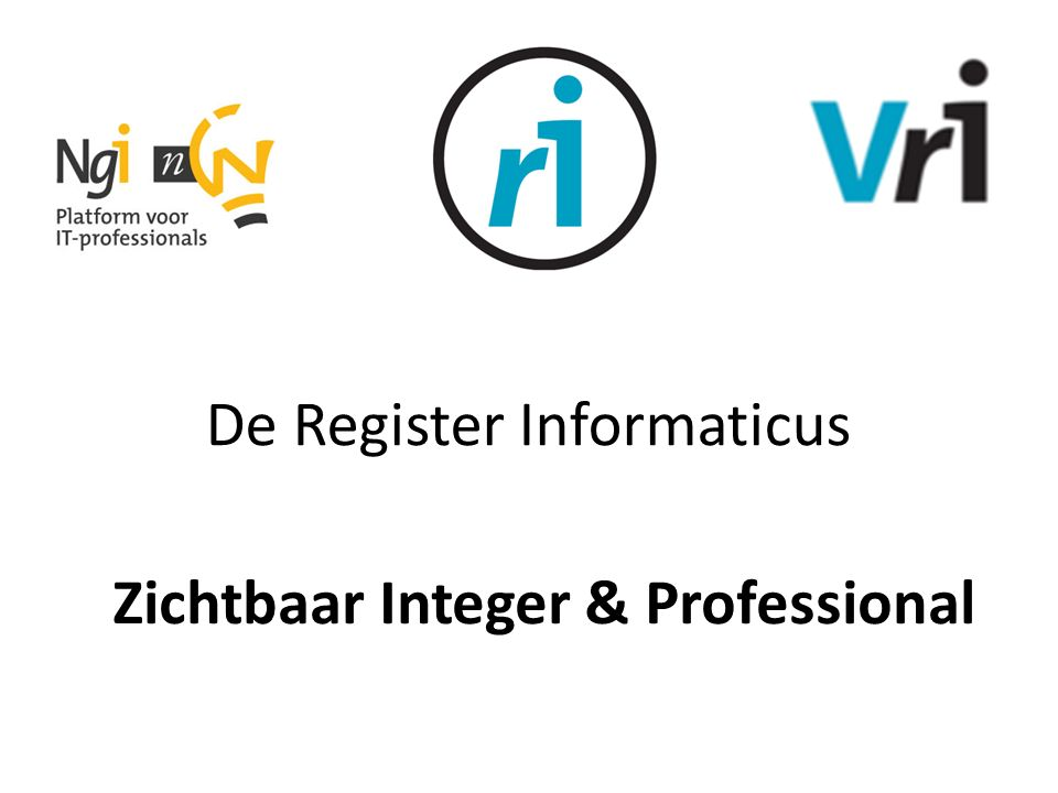 De Register Informaticus Zichtbaar Integer & Professional