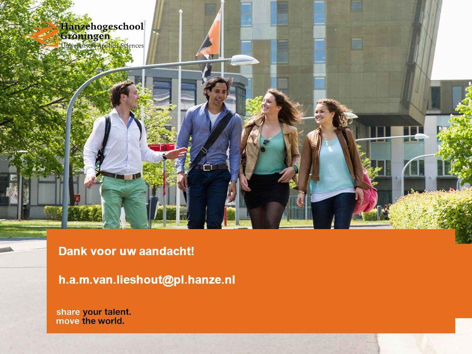 Dank voor uw aandacht! h.a.m.van.lieshout@pl.hanze.nl