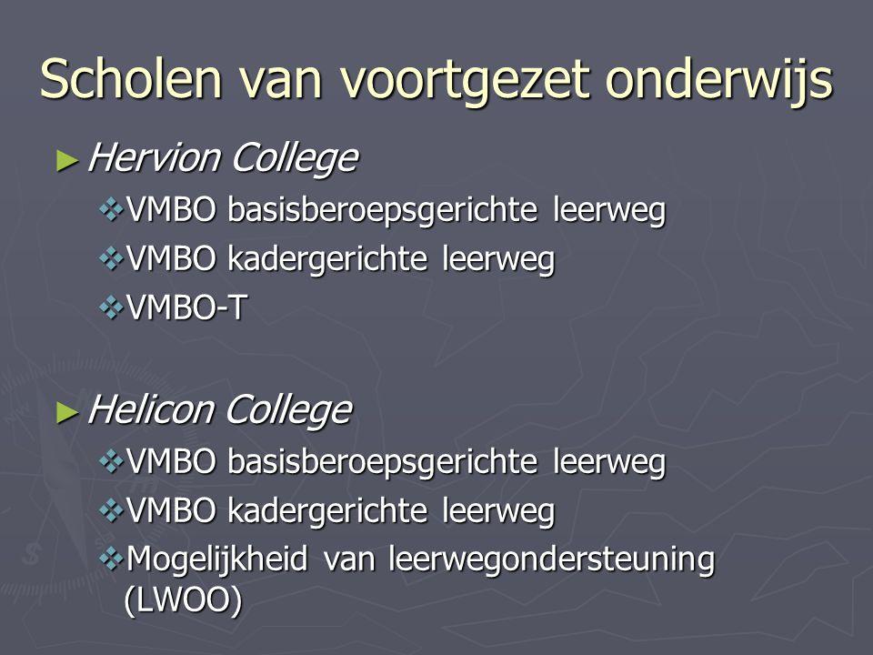 Scholen van voortgezet onderwijs ► Hervion College  VMBO basisberoepsgerichte leerweg  VMBO kadergerichte leerweg  VMBO-T ► Helicon College  VMBO basisberoepsgerichte leerweg  VMBO kadergerichte leerweg  Mogelijkheid van leerwegondersteuning (LWOO)