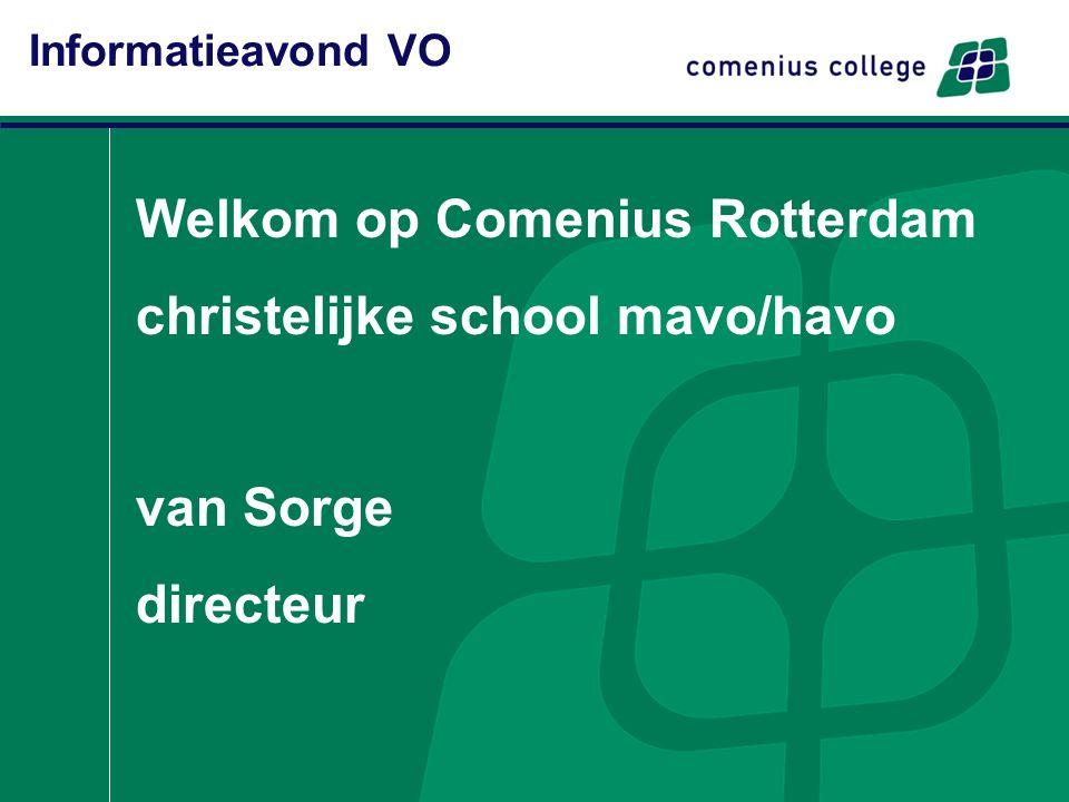 Informatieavond VO Welkom op Comenius Rotterdam christelijke school mavo/havo van Sorge directeur