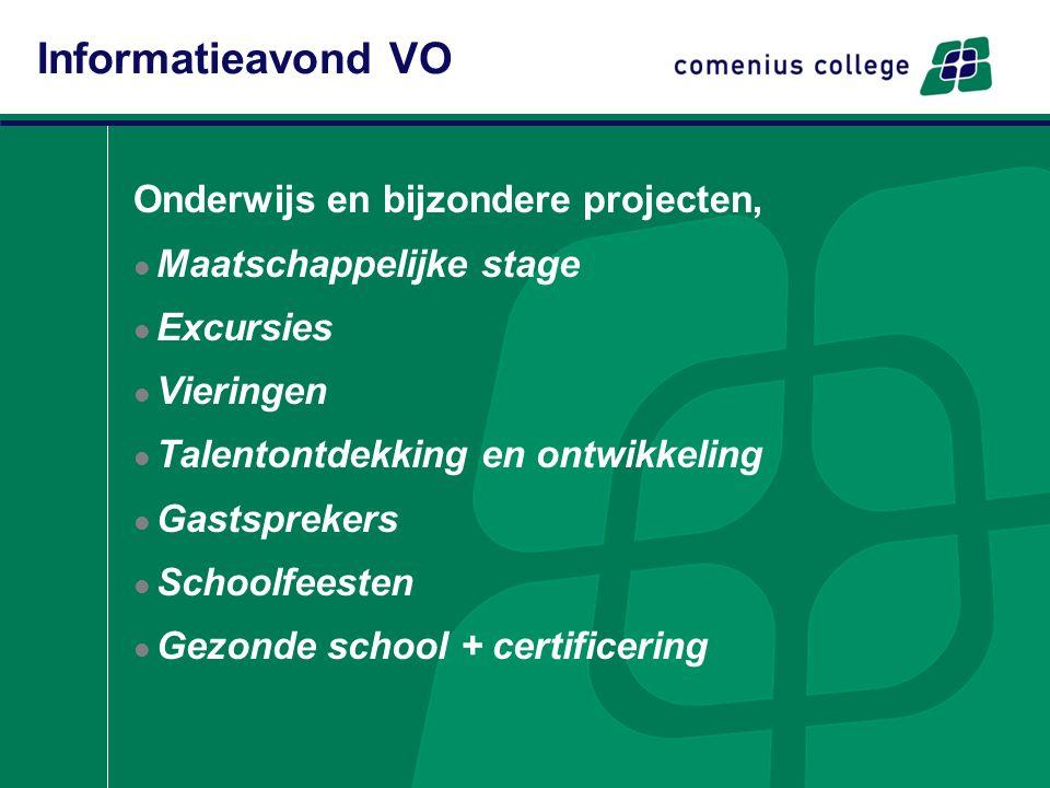 Onderwijs en bijzondere projecten, Maatschappelijke stage Excursies Vieringen Talentontdekking en ontwikkeling Gastsprekers Schoolfeesten Gezonde school + certificering Informatieavond VO