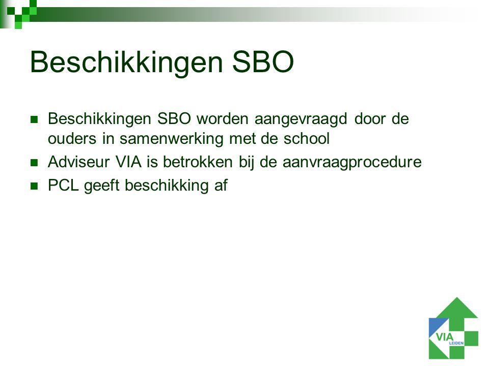 Beschikkingen SBO worden aangevraagd door de ouders in samenwerking met de school Adviseur VIA is betrokken bij de aanvraagprocedure PCL geeft beschikking af Beschikkingen SBO