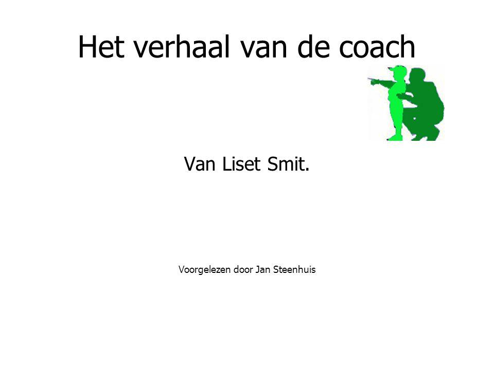Het verhaal van de coach Van Liset Smit. Voorgelezen door Jan Steenhuis
