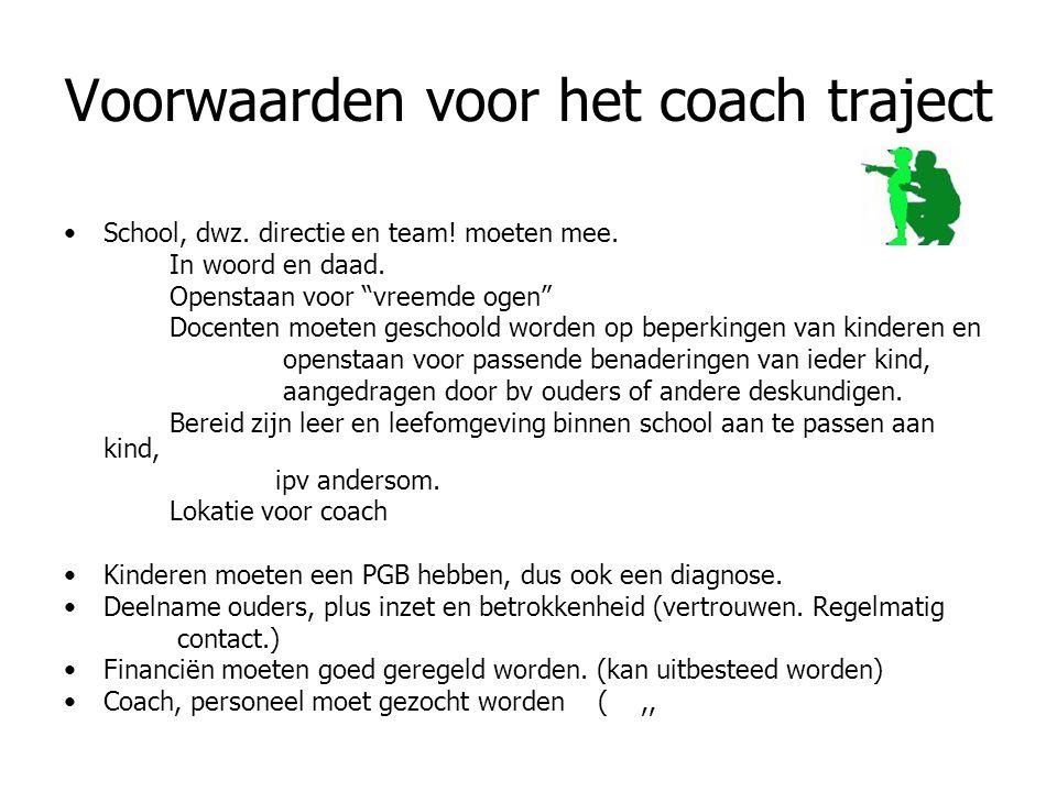 Voorwaarden voor het coach traject School, dwz. directie en team.
