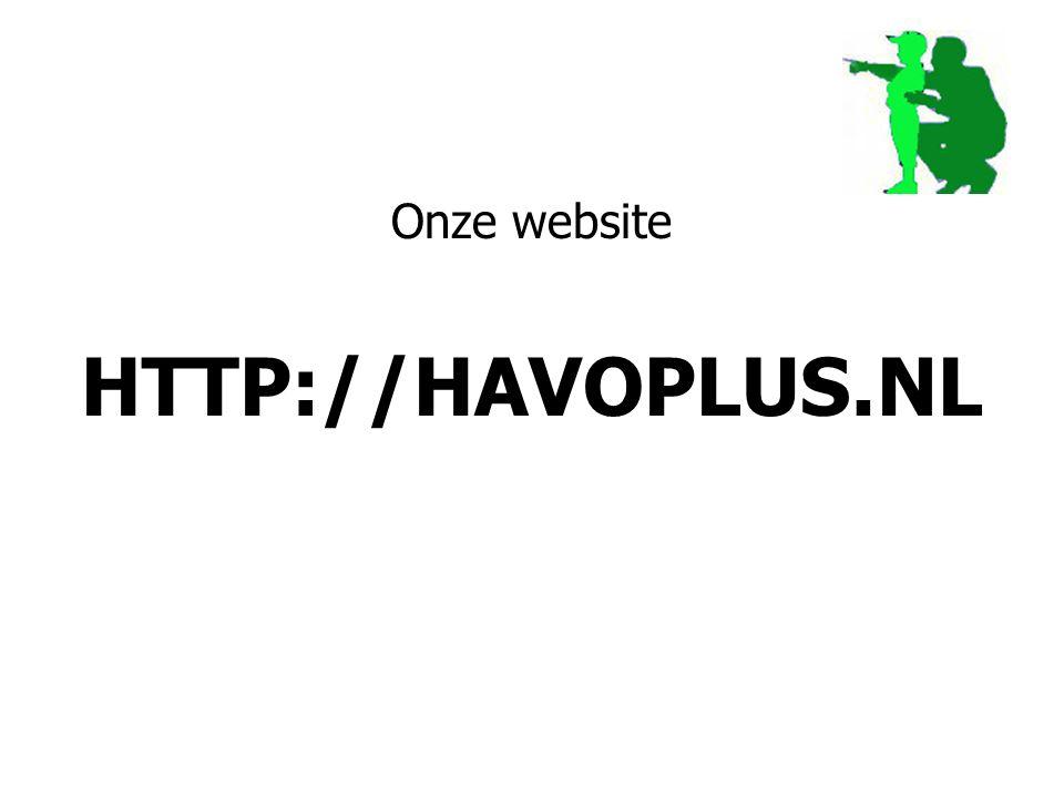 Onze website HTTP://HAVOPLUS.NL