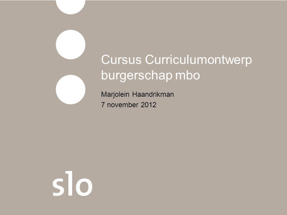 Cursus Curriculumontwerp burgerschap mbo Marjolein Haandrikman 7 november 2012