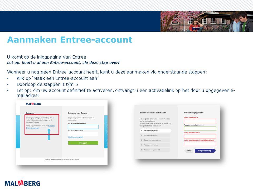 Aanmaken Entree-account U komt op de inlogpagina van Entree.