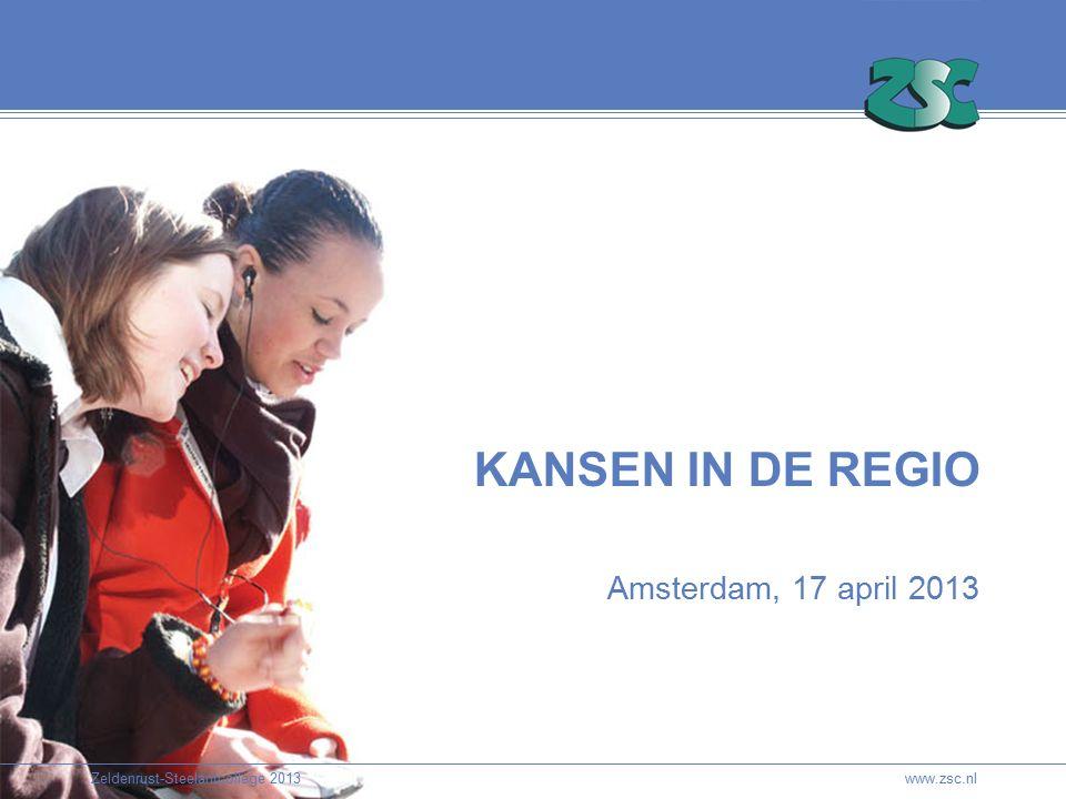 Zeldenrust-Steelantcollege 2013 4 Zeldenrust-Steelantcollege 2013 KANSEN IN DE REGIO Amsterdam, 17 april 2013 www.zsc.nl