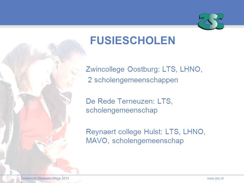 Zeldenrust-Steelantcollege 2013 4 www.zsc.nl FUSIESCHOLEN Zwincollege Oostburg: LTS, LHNO, 2 scholengemeenschappen De Rede Terneuzen: LTS, scholengemeenschap Reynaert college Hulst: LTS, LHNO, MAVO, scholengemeenschap