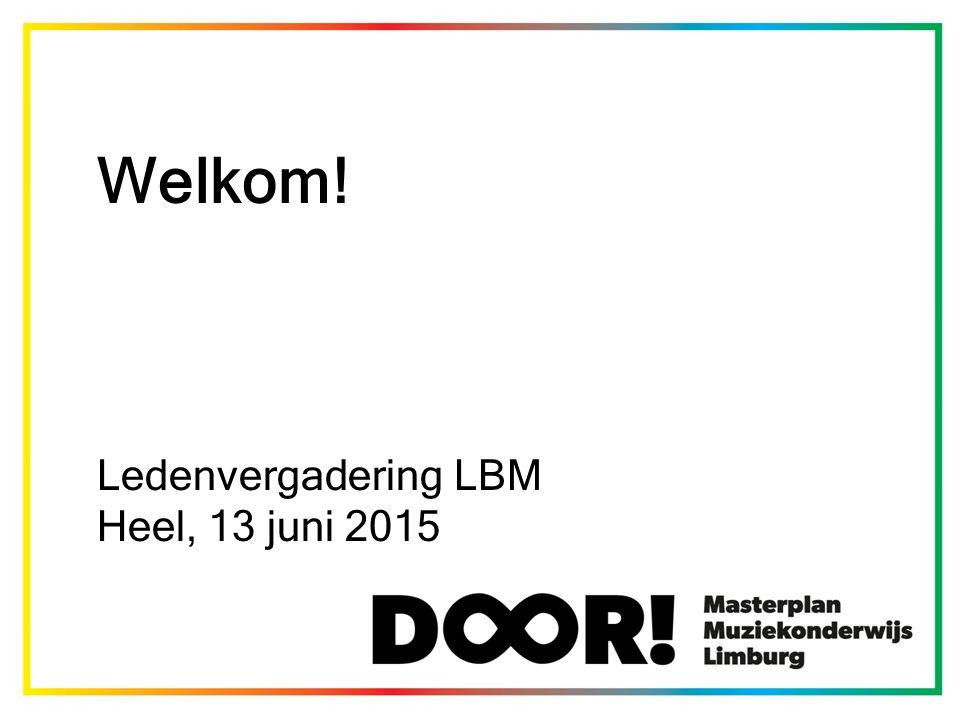 Welkom! Ledenvergadering LBM Heel, 13 juni 2015