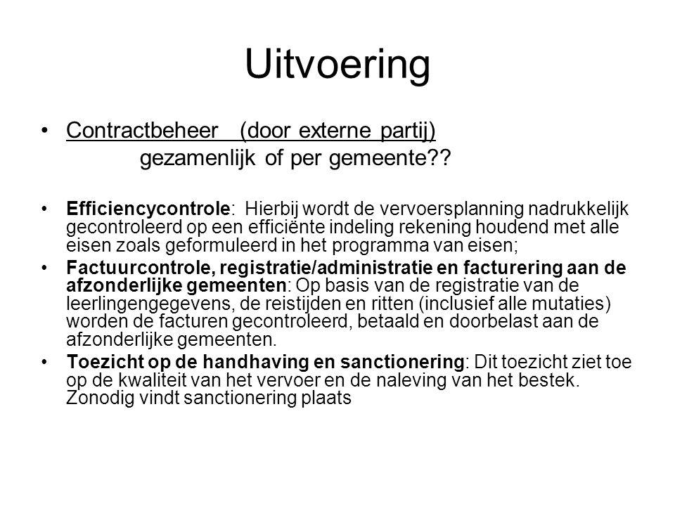 Uitvoering Contractbeheer (door externe partij) gezamenlijk of per gemeente?? Efficiencycontrole: Hierbij wordt de vervoersplanning nadrukkelijk gecon