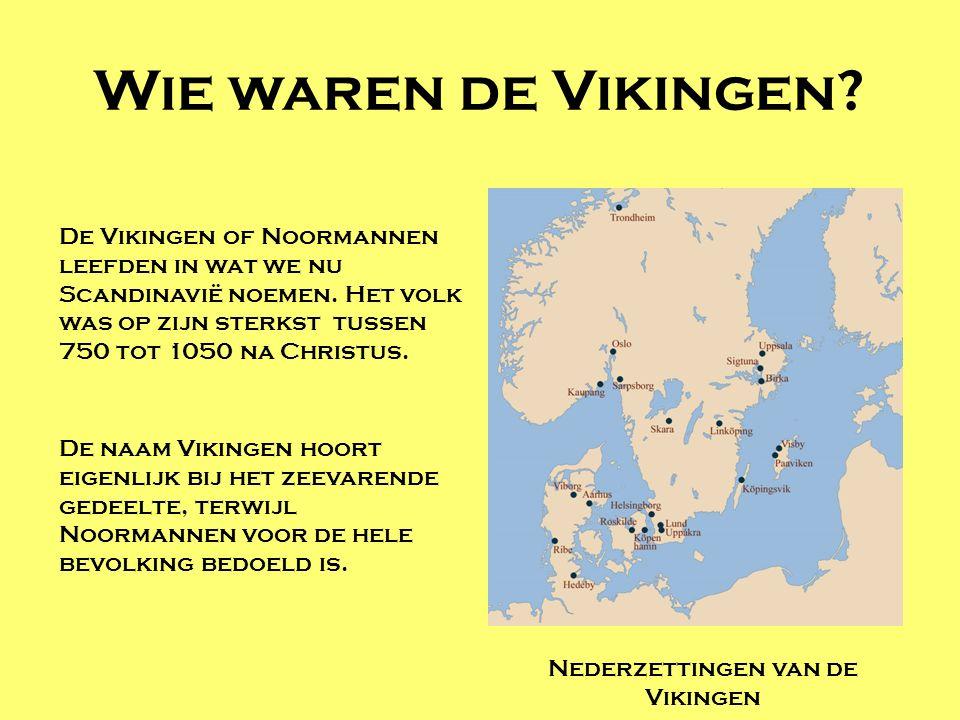 Wie waren de Vikingen? De Vikingen of Noormannen leefden in wat we nu Scandinavië noemen. Het volk was op zijn sterkst tussen 750 tot 1050 na Christus