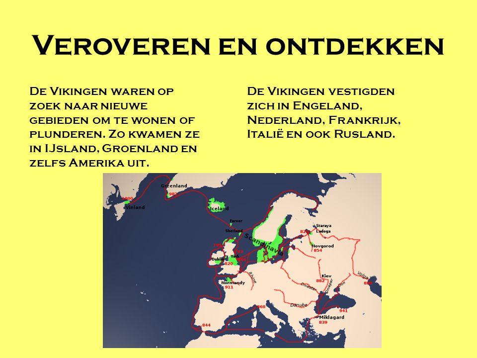 Veroveren en ontdekken De Vikingen waren op zoek naar nieuwe gebieden om te wonen of plunderen. Zo kwamen ze in IJsland, Groenland en zelfs Amerika ui