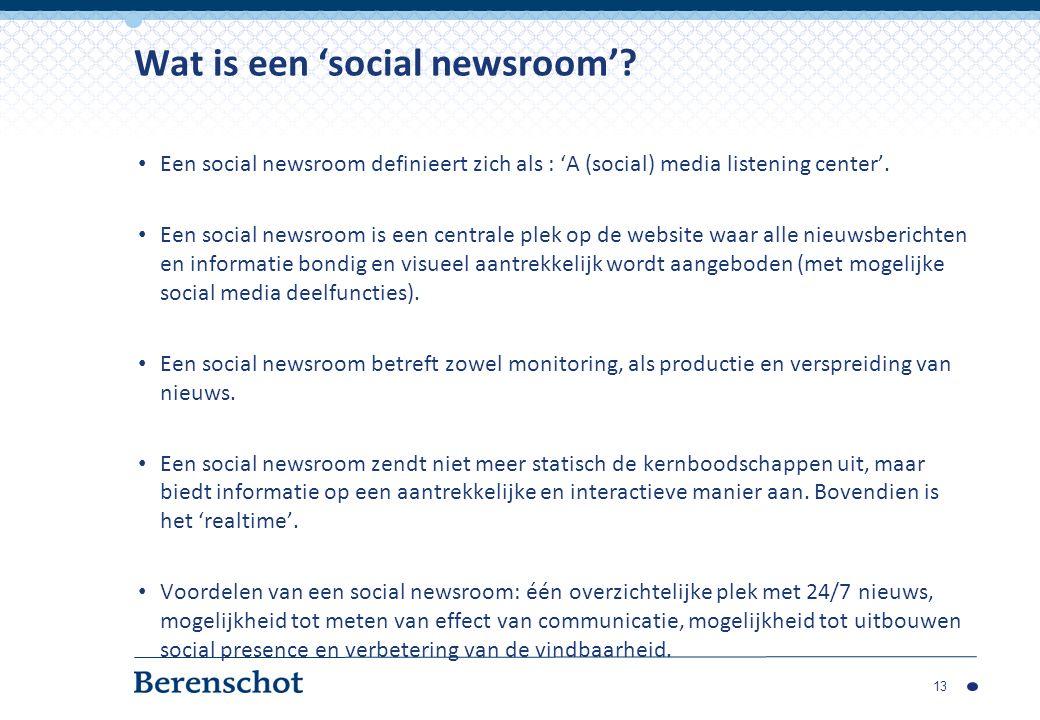 Een social newsroom definieert zich als : 'A (social) media listening center'. Een social newsroom is een centrale plek op de website waar alle nieuws