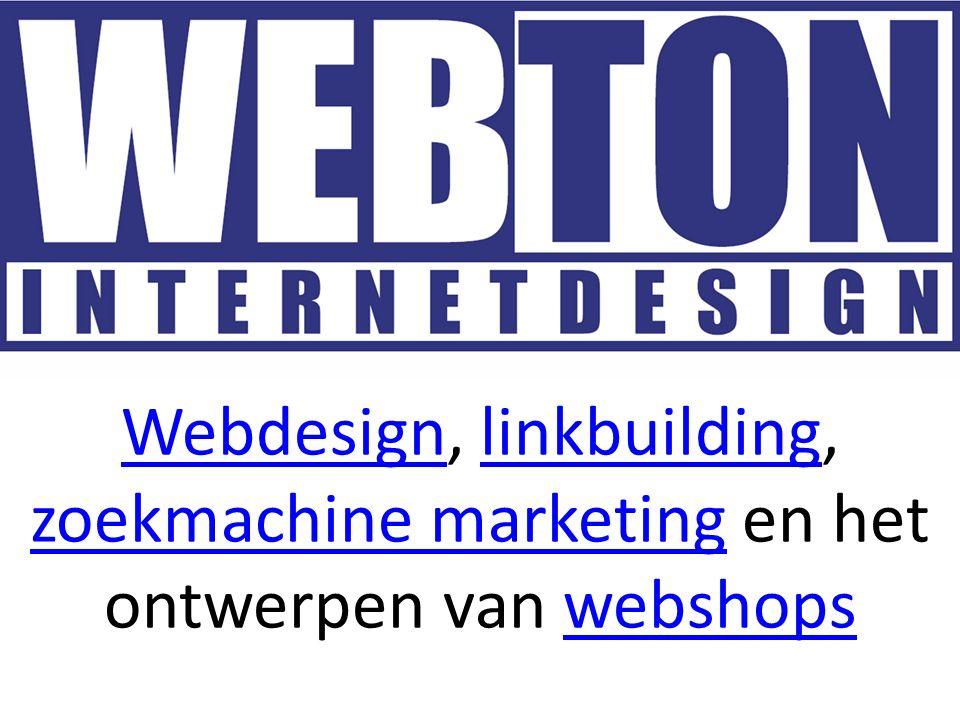 WebdesignWebdesign, linkbuilding, zoekmachine marketing en het ontwerpen van webshopslinkbuilding zoekmachine marketingwebshops