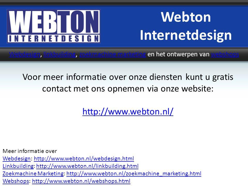 Webton Internetdesign WebdesignWebdesign, linkbuilding, zoekmachine marketing en het ontwerpen van webshopslinkbuildingzoekmachine marketingwebshops V