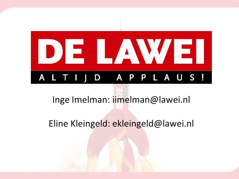 Inge Imelman: iimelman@lawei.nl Eline Kleingeld: ekleingeld@lawei.nl