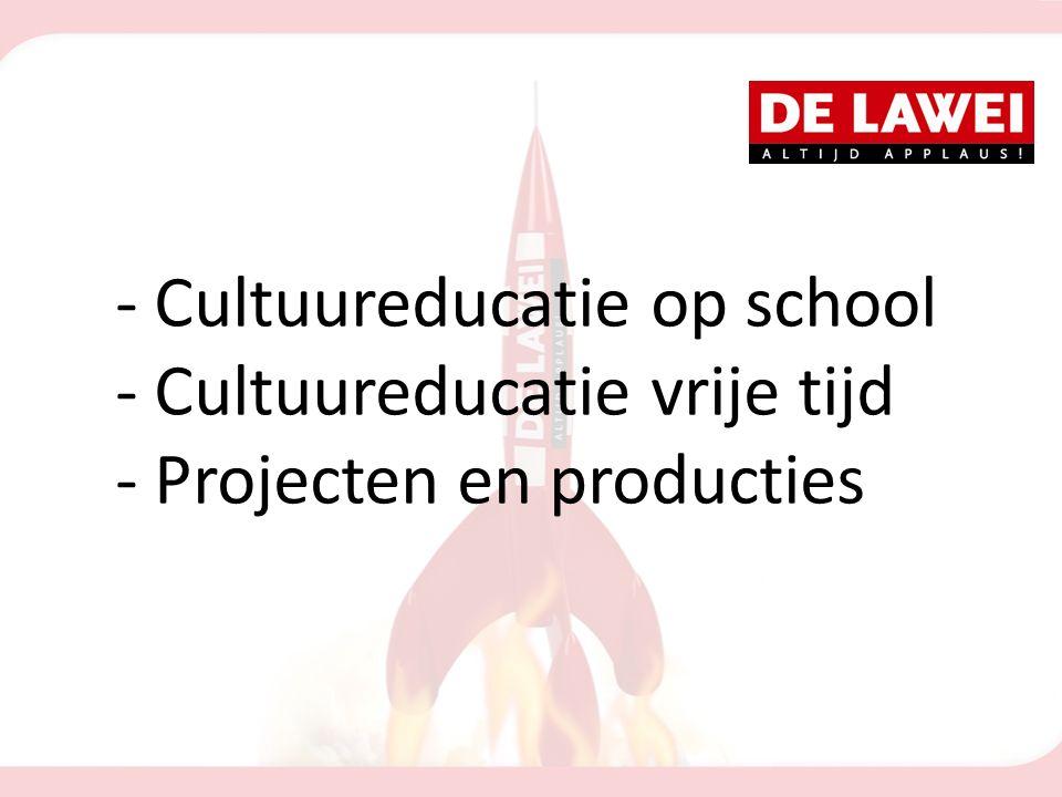 - Cultuureducatie op school - Cultuureducatie vrije tijd - Projecten en producties