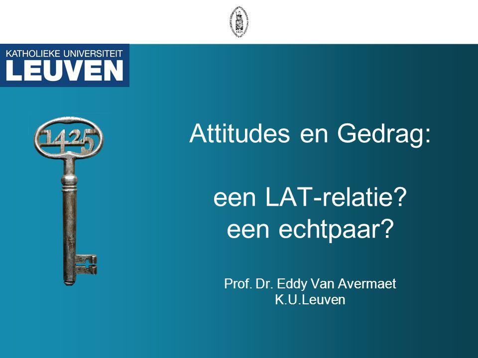 Attitudes en Gedrag: een LAT-relatie een echtpaar Prof. Dr. Eddy Van Avermaet K.U.Leuven