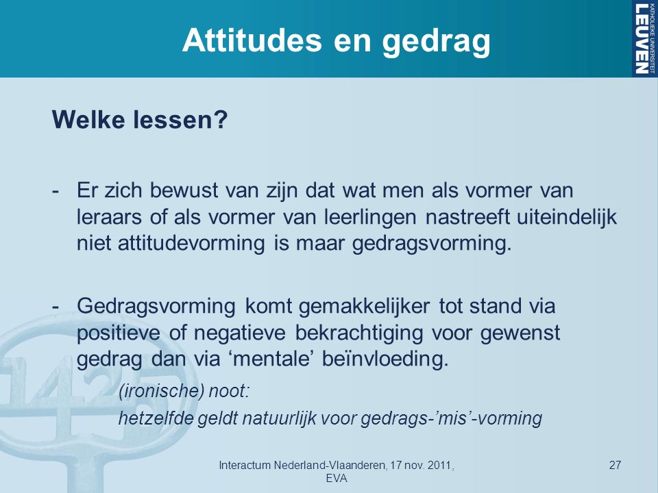 Attitudes en gedrag Welke lessen.