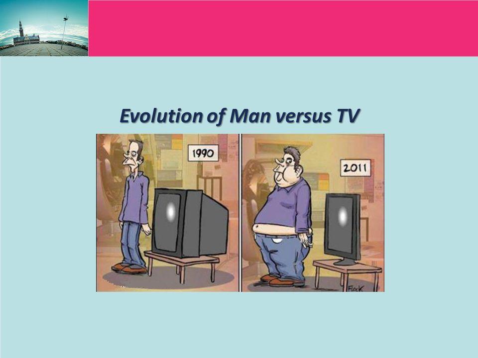 Evolution of Man versus TV