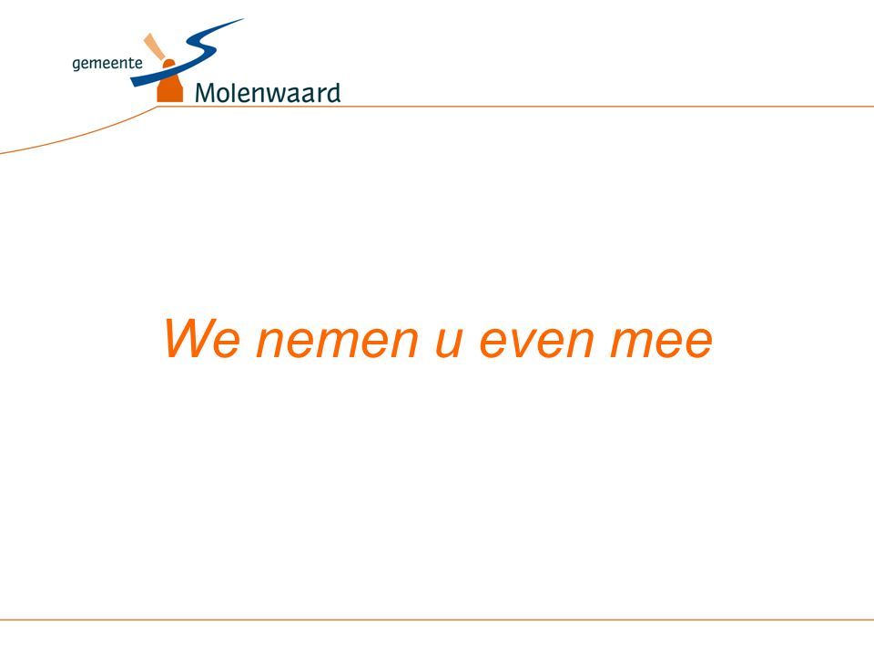 We nemen u even mee