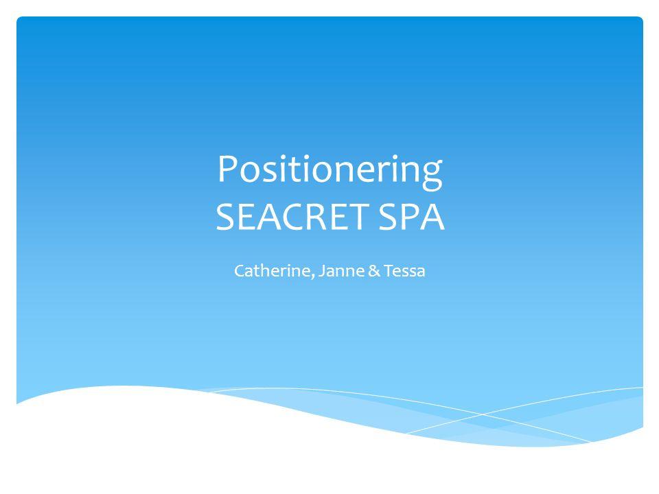 Positionering SEACRET SPA Catherine, Janne & Tessa