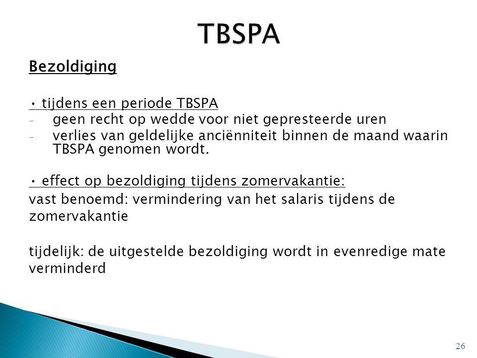 Bezoldiging tijdens een periode TBSPA - geen recht op wedde voor niet gepresteerde uren - verlies van geldelijke anciënniteit binnen de maand waarin TBSPA genomen wordt.