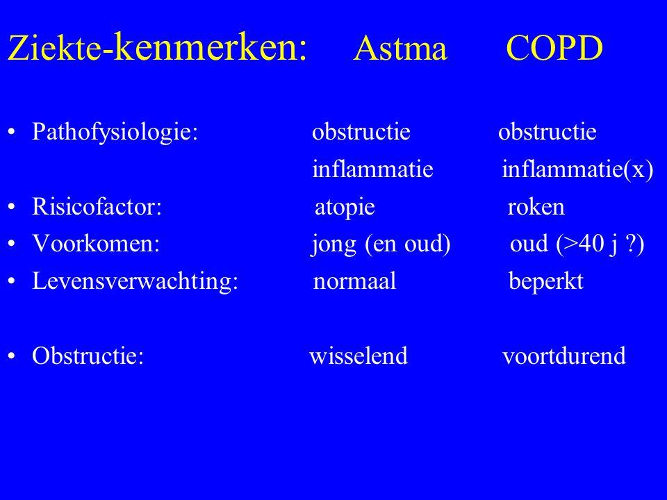 Ziekte- kenmerken: Astma COPD Pathofysiologie: obstructie obstructie inflammatie inflammatie(x) Risicofactor: atopie roken Voorkomen: jong (en oud) oud (>40 j ) Levensverwachting: normaal beperkt Obstructie: wisselend voortdurend