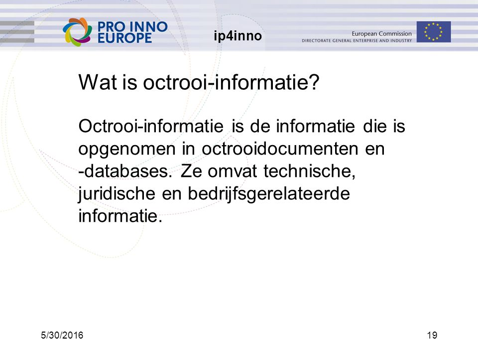 ip4inno 5/30/201619 Wat is octrooi-informatie.