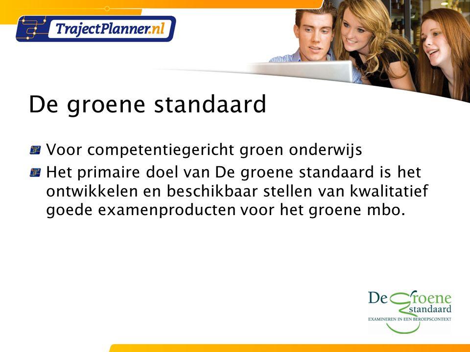 De groene standaard Voor competentiegericht groen onderwijs Het primaire doel van De groene standaard is het ontwikkelen en beschikbaar stellen van kwalitatief goede examenproducten voor het groene mbo.
