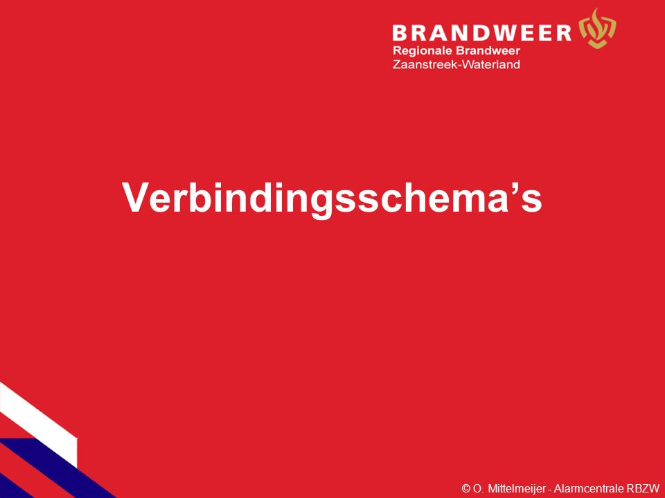 Verbindingsschema's © O. Mittelmeijer - Alarmcentrale RBZW