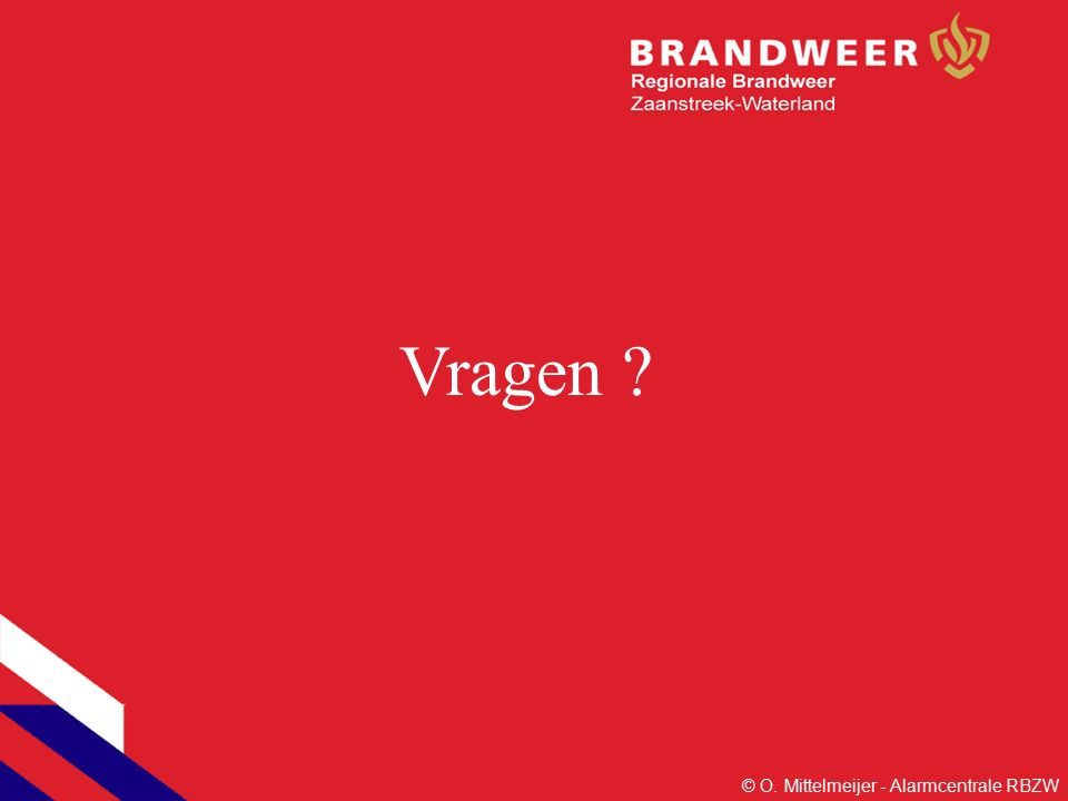 Vragen ? © O. Mittelmeijer - Alarmcentrale RBZW